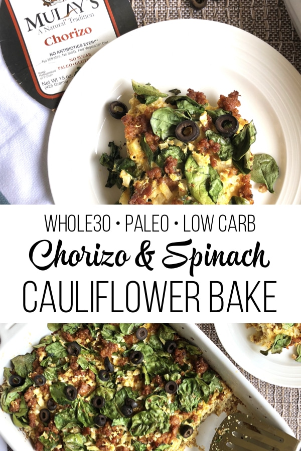 This chorizo & spinach cauliflower bake is a delicious and healthy meal for the whole family! It is low carb, paleo and Whole30 compliant and works great as a make ahead meal! #whole30recipes #paleorecipes #lowcarb