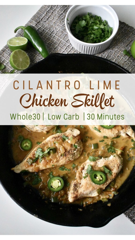 This cilantro lime chicken skillet is a Whole30, compliant, low carb meal that's ready to go in less than 30 minutes! A quick and easy meal to add to your meal prep routine or throw together on a busy weeknight! #whole30recipes #onepanmeals