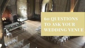 60 Questions to ask your Wedding Venue