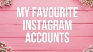 My Favourite Instagram Accounts