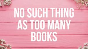 No Such Thing as Too Many Books