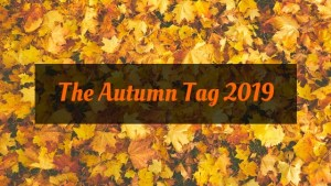 The Autumn Tag 2019