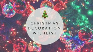 Christmas Decoration Wishlist