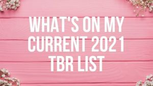 What's on my Current 2021 TBR List