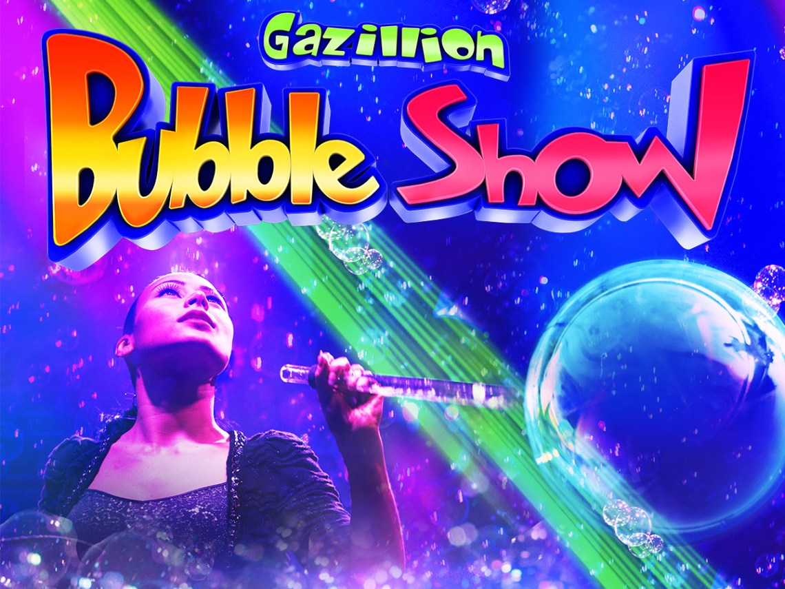 Get tickets to the Gazillion Bubble Show