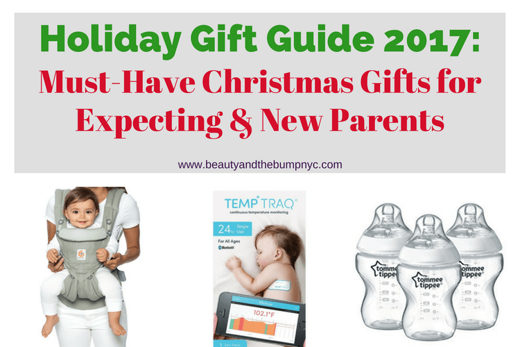 Holiday Gift Guide 2017: Must-Have Christmas Gifts for Expecting and New Parents