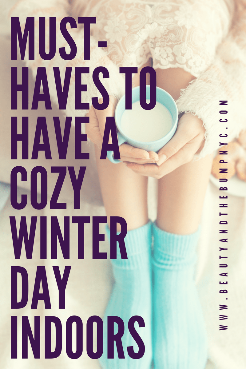 Must-Haves to Have a Cozy Winter Day Indoors