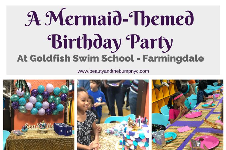 Mermaid-themed birthday party - goldfish swim school garden city 7 year old