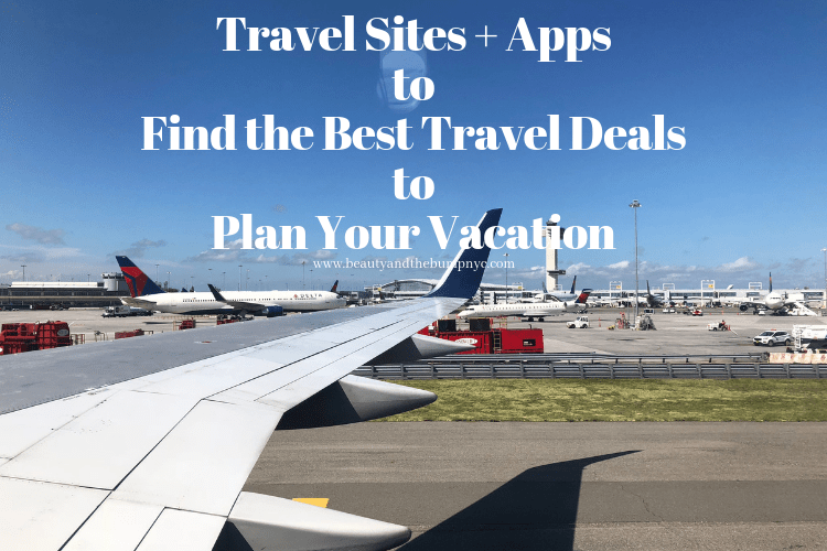 Travel Sites + Apps to Find the Best Travel Deals to Plan Your Vacation