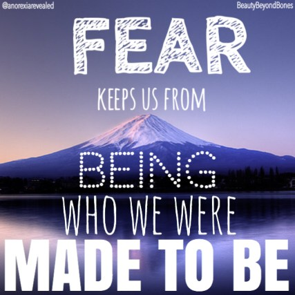 Fear keeps us from being who we were made to be. - BeautyBeyondBones #edrecovery #recovery #faith #catholic #christianity #blog
