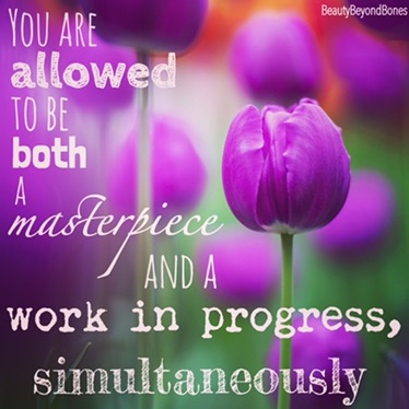 You are allowed to be both a masterpiece and a work in progress, simultaneously. - BeautyBeyondBones From her MUST READ post, Ten Year Challenge #10yearchallenge #edrecovery #recovery #faith #catholic #quotes