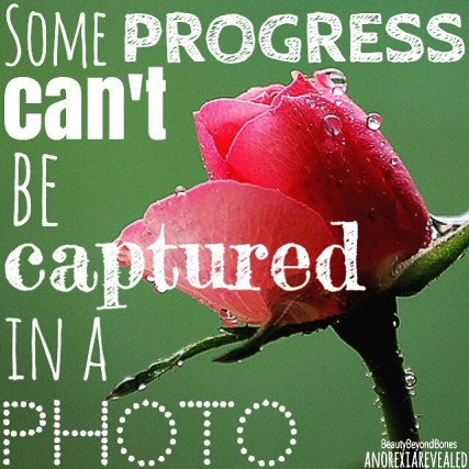 Some progress can't be captured in a photo. - BeautyBeyondBones From her MUST READ post, Ten Year Challenge #10yearchallenge #edrecovery #recovery #faith #catholic #quotes
