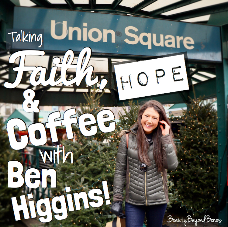 Talking Faith, Hope & Coffee with Ben Higgins!