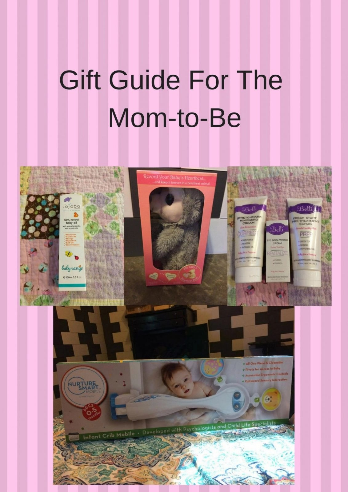 Gift Guide For The Mom-To-Be -- The Jojoba Company Australia, Belli Skin Care, My Baby's Heartbeat Bear Collection, Nurture Smart Baby Mobile