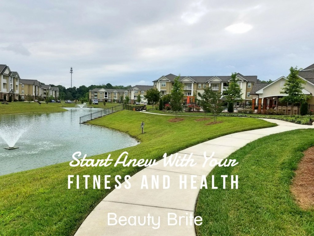 Start Anew With Your Fitness And Health