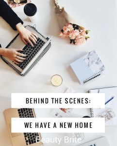 Behind The Scenes: We Have A New Home