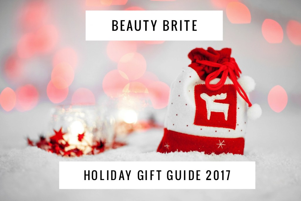 Beauty Brite Holiday Gift Guide 2017