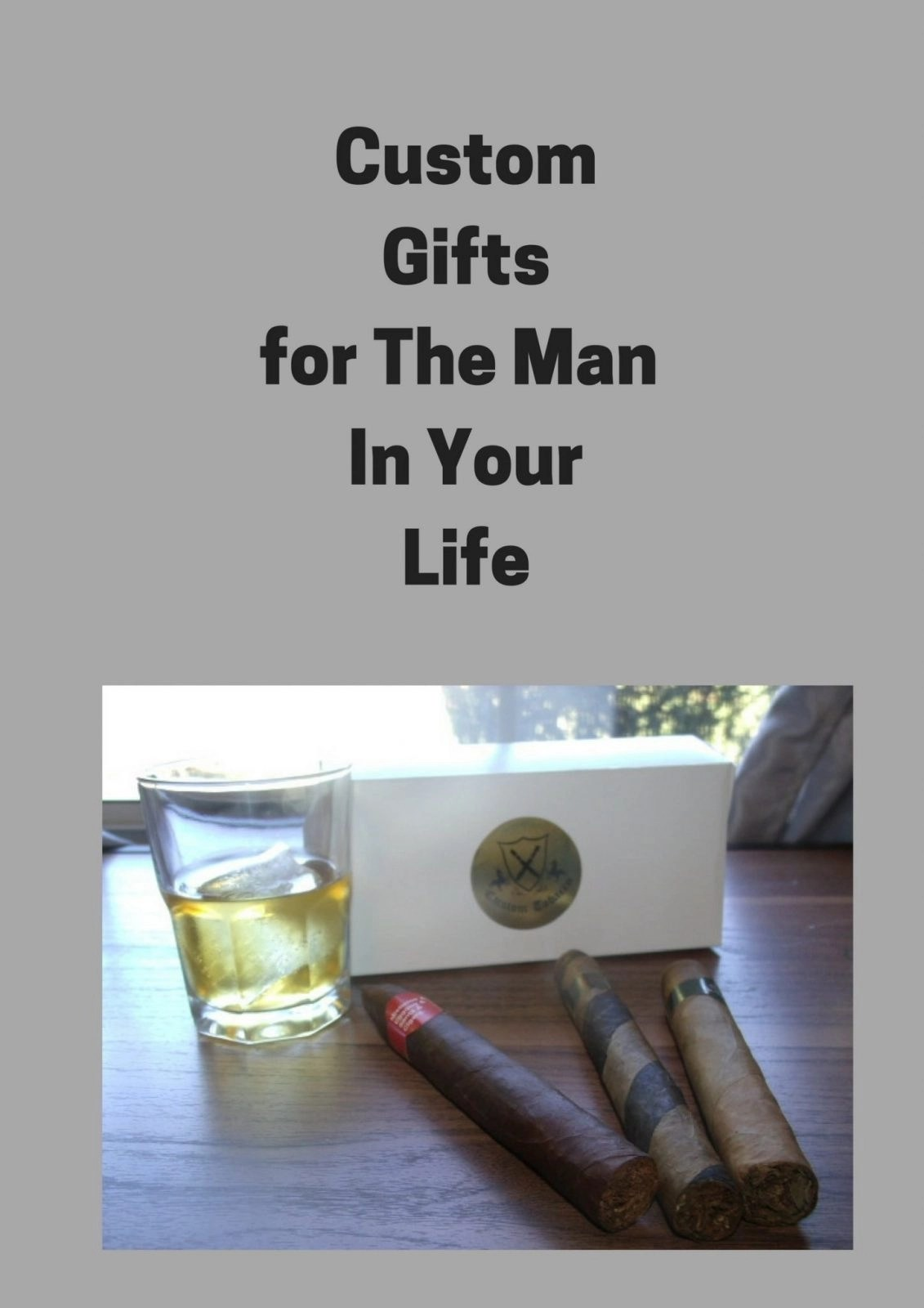 Custom Gifts for The Man In Your Life