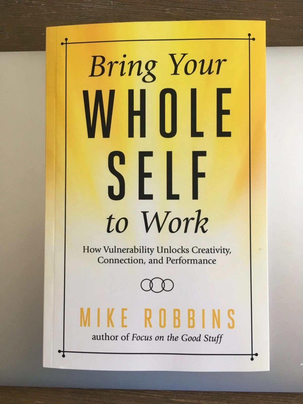 Mike Robbins Book Bring Your Whole Self to Work