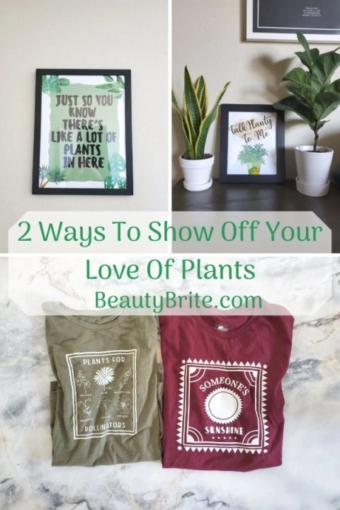 2 Ways To Show Off Your Love Of Plants