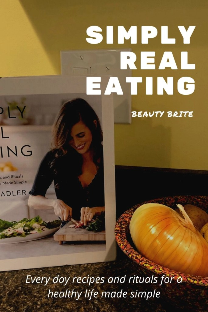Simply Real Eating--Cookbook Simply Real Eating by Sarah Adler
