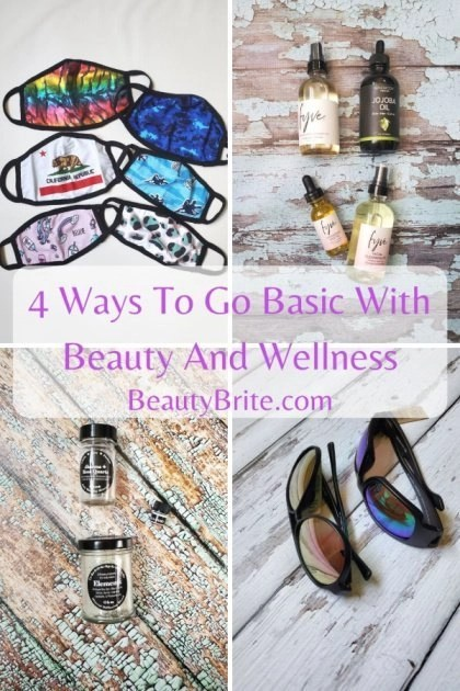 4 Ways To Go Basic With Beauty And Wellness