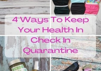 4 Ways To Keep Your Health In Check In Quarantine