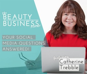 BBP 002 : Beauty Salon Owners Social Media Questions Answered with Catherine Trebble