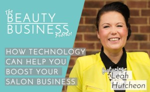 BBP 007 : How Technology Can Help You Boost Your Salon Business