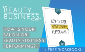 BBP 008 : How Is Your Salon or Beauty Business Performing?