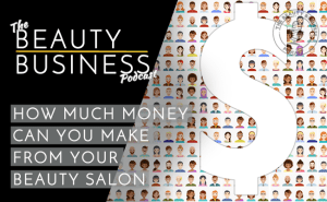 BBP 018 : How Much Money Can You Make in a Beauty Salon