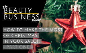 BBP 019 : How to Make the Most of Christmas in Your Salon – Part One