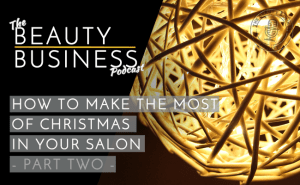BBP 020 : How to Make the Most of Christmas in Your Salon – Part Two