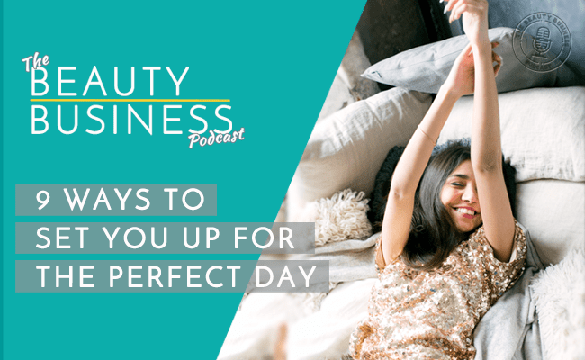 episode 33 : 9 ways to set you up for the perfect day image