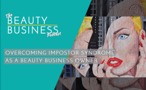 BBP 042 : Overcoming Impostor Syndrome as a Beauty Business Owner