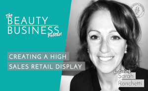 BBP 063 : Creating a High Sales Retail Display featuring Sarah Ronchetti from Temple Spa