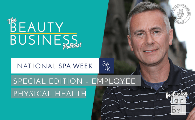 BBP 068 : National Spa Week : Special Edition – Employee Physical Health