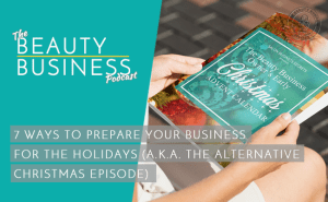 BBP 077 : 7 Ways to Prepare Your Business for The Holidays (a.k.a. The Alternative Christmas Episode)