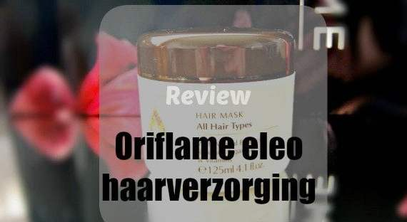 Review: Oriflame eleo haarverzorging 43 Oriflame Review: Oriflame eleo haarverzorging Haarverzorging