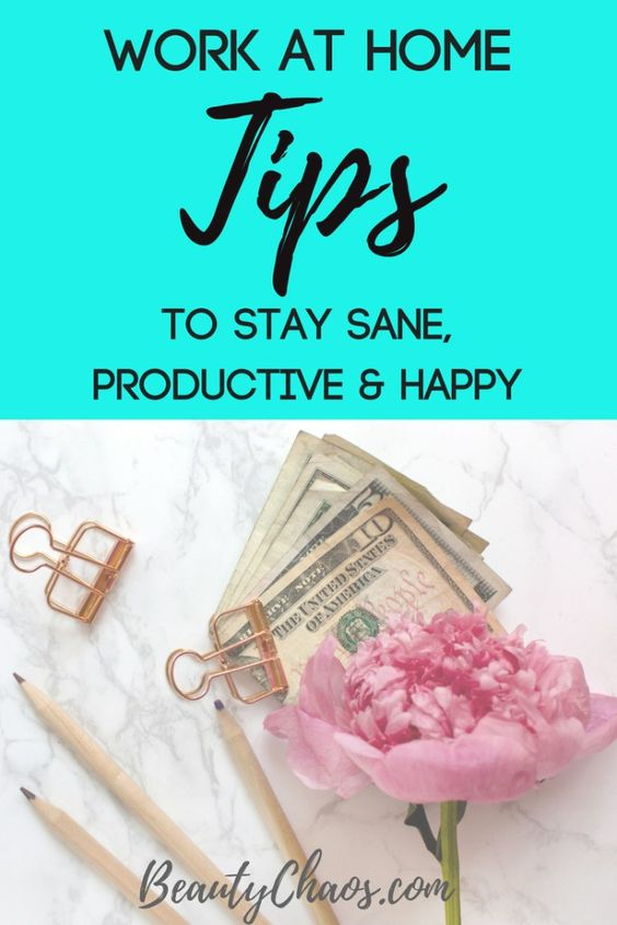 Working at Home: How to Stay Sane, Productive & Happy in Your PJs Pin- Beauty Chaos