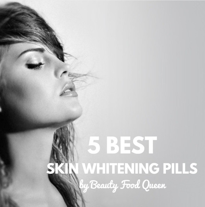 5 Best Skin Whitening Pills
