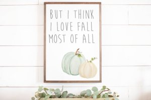 Love Fall Most of All Sign