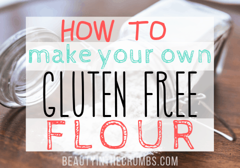How to make and use your own gf flours