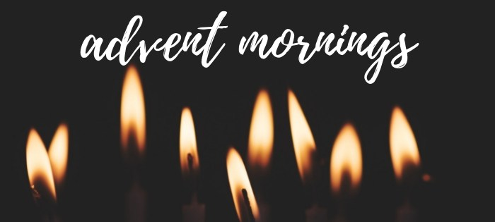 advent mornings