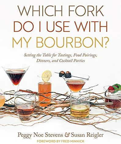 Which Fork Do I Use with My Bourbon? Setting the Table for Tastings, Food Pairings, Dinners, and Cocktail Parties