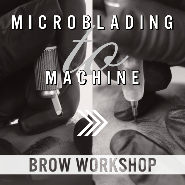 microblading to machine brow workshop