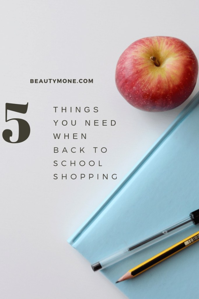5 Things You Need When Back To School Shopping