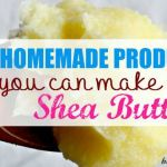7 DIY Homemade Shea Butter Recipes for the Face, Body & Hair