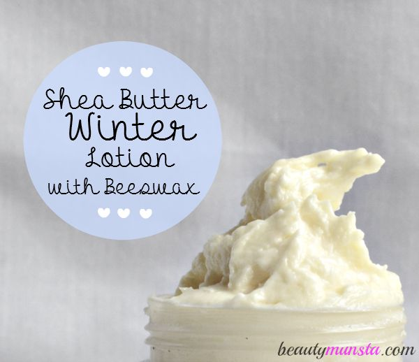 DIY Winter Skin Care Homemade Beeswax And Shea Butter