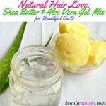 Shea Butter and Aloe Vera Gel Mix for Natural Hair